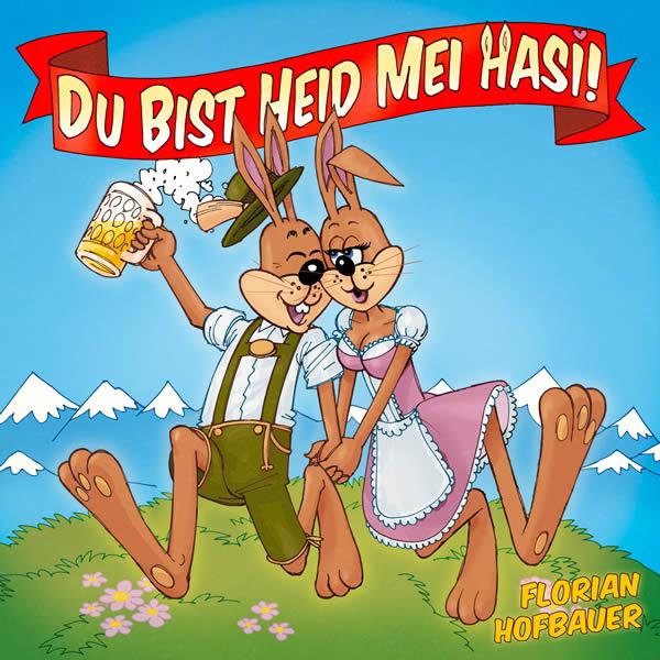 FLORIAN HOFBAUER - Du Bist Heid Mei Hasi (Fiesta/KNM)
