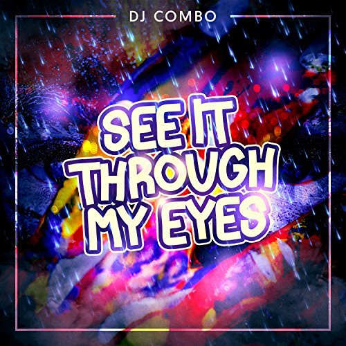 DJ COMBO - See It Through My Eyes (KHB)