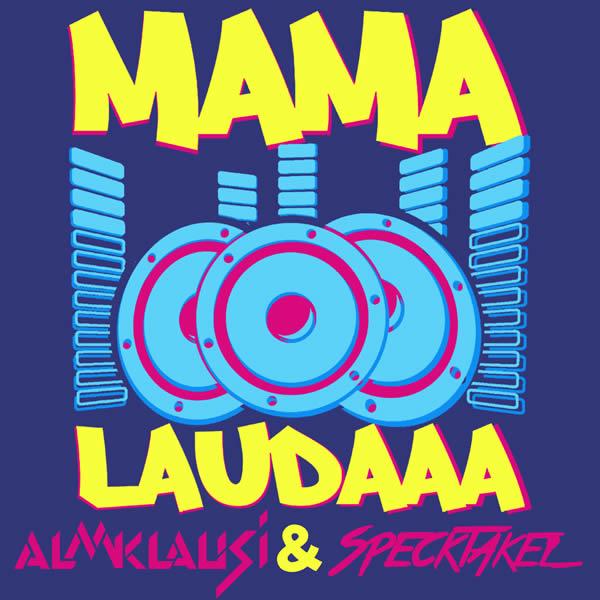 ALMKLAUSI & SPECKTAKEL - Mama Laudaaa (Xtreme Sound)