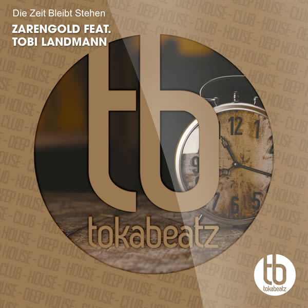 ZARENGOLD FEAT. TOBI LANDMANN - Die Zeit Bleibt Stehen (Toka Beatz/Believe)