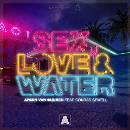 ARMIN VAN BUUREN & CONRAD SEWELL - Sex, Love & Water (Armada/Kontor/KNM)