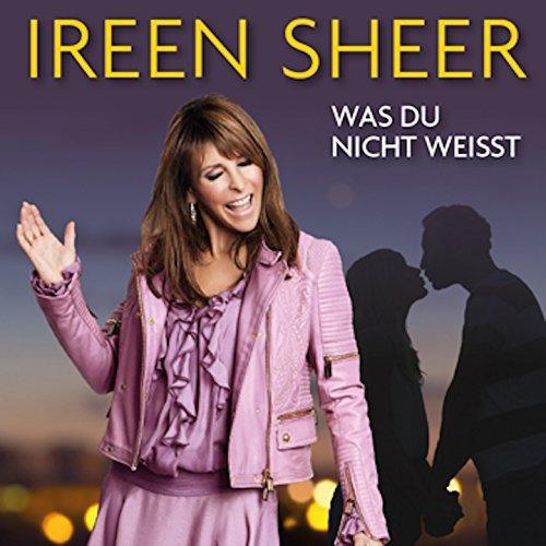 IREEN SHEER - Was Du Nicht Weisst  (Firework)