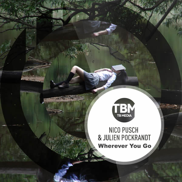 NICO PUSCH & JULIEN POCKRANDT - Wherever You Go (Tb Media/Toka Beatz/KNM)