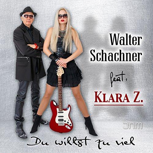 WALTER SCHACHNER FEAT. KLARA Z. - Du Willst Zu Viel (Jay Neero/Monopol)