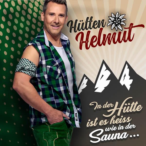 HÜTTEN HELMUT - In Der Hütte Ist Es Heiss Wie In der Sauna (Xtreme Sound)