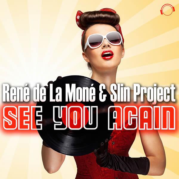 RENÉ DE LA MONÉ & SLIN PROJECT - See You Again (Mental Madness/KNM)