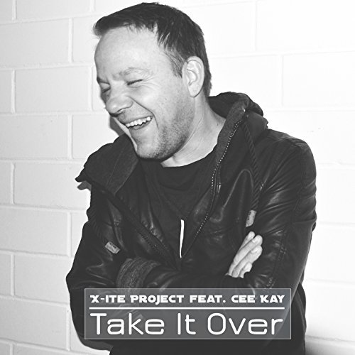 X-ITE PROJECT FEAT. CEE KAY - Take It Over (XWaveZ/KHB)