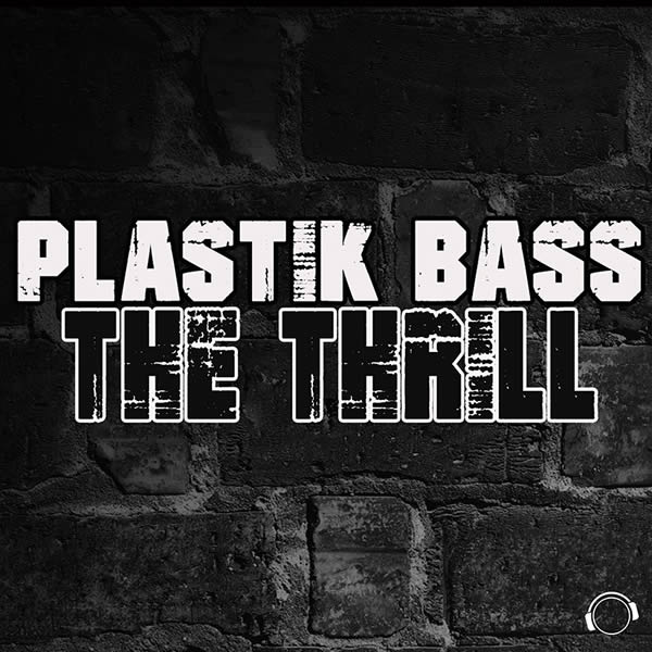 PLASTIK BASS - The Thrill (Mental Madness/KNM)
