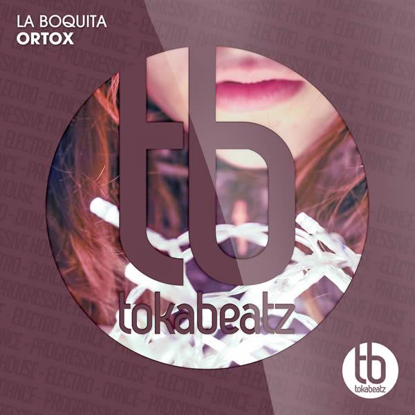ORTOX - La Boquita (Toka Beatz/Believe)