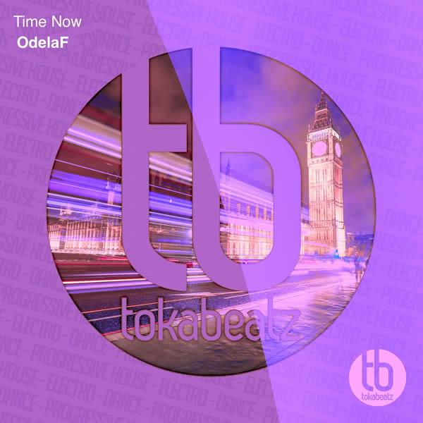 ODELAF - Time Now (Toka Beatz/Believe)
