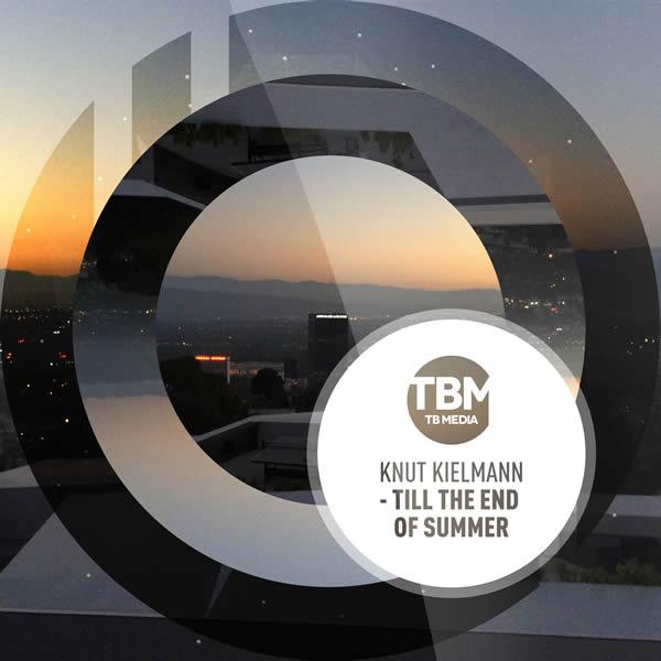 KNUT KIELMANN - Till The End Of Summer (Tb Media/KNM)
