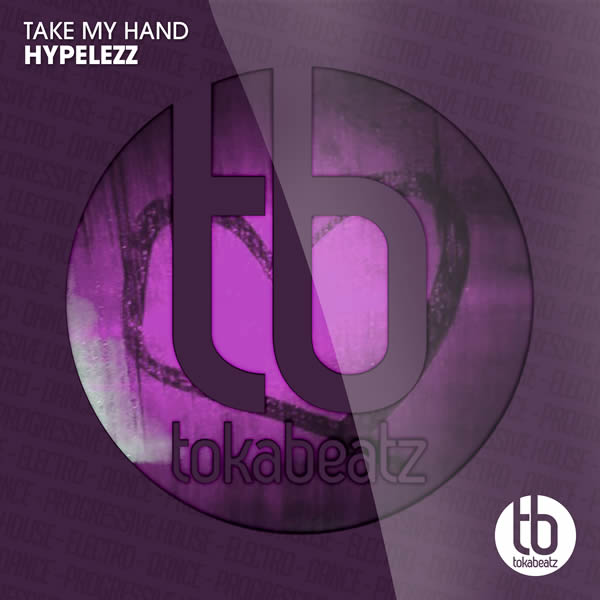 HYPELEZZ - Take My Hand (Toka Beatz/Believe)