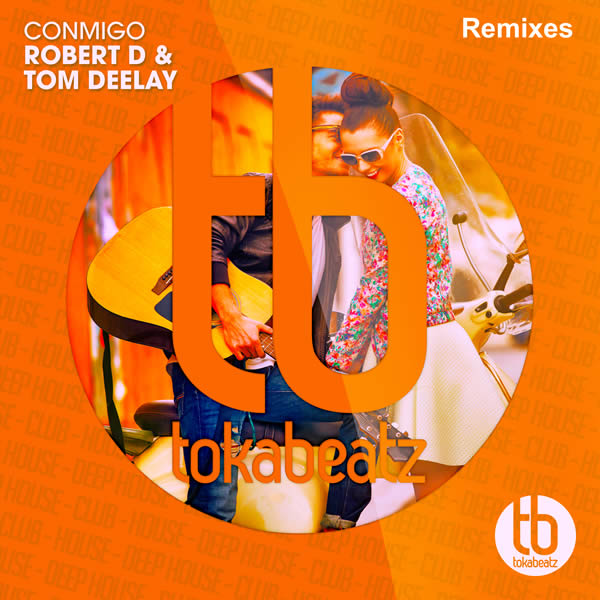 ROBERT D FEAT. TOM DEELAY - Conmigo (Toka Beatz/Believe)