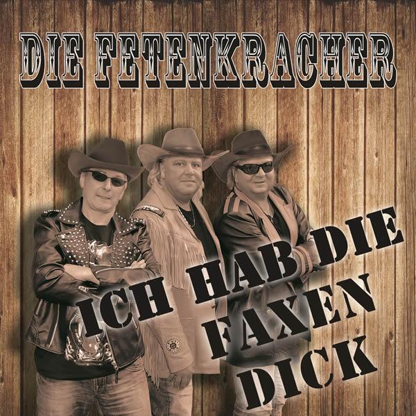 DIE FETENKRACHER - Ich Hab Die Faxen Dick (Fiesta/KNM)
