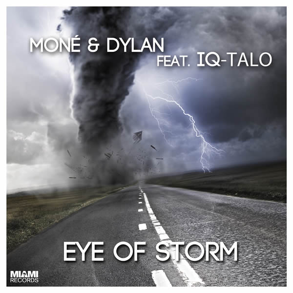 MONÉ & DYLAN FEAT. IQ-TALO - Eye Of Storm (Miami Records)