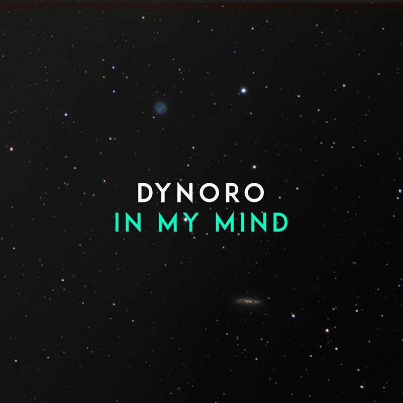 DYNORO - In My Mind (Killa Tequila)