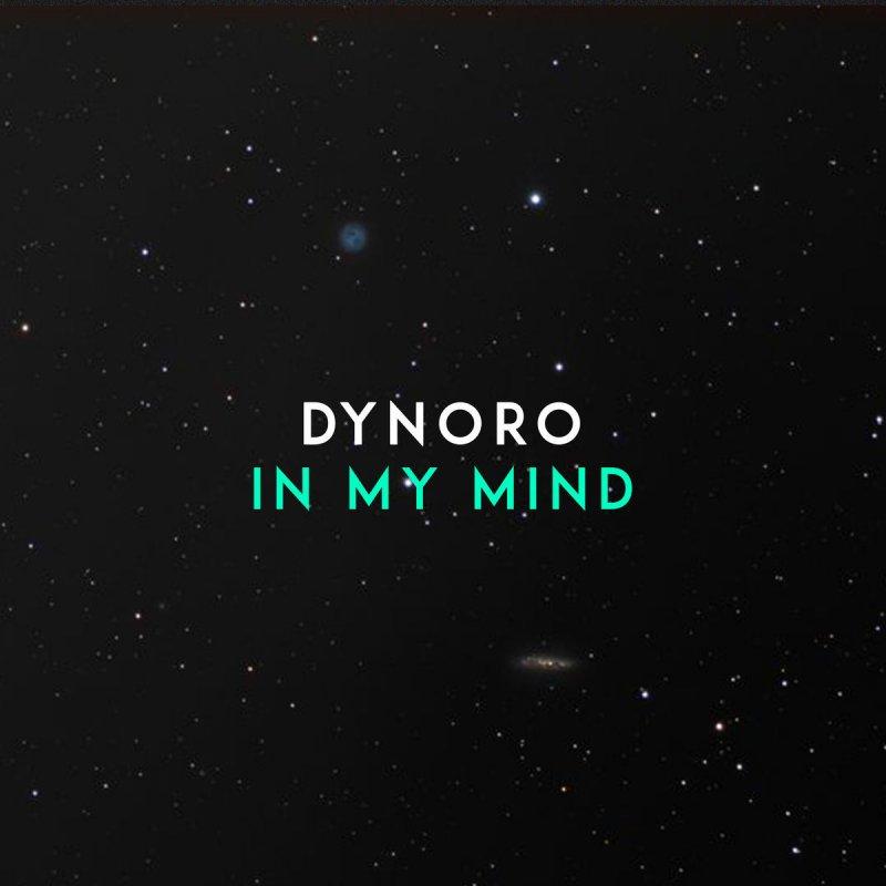 DYNORO - In My Mind (Killa Tequila)