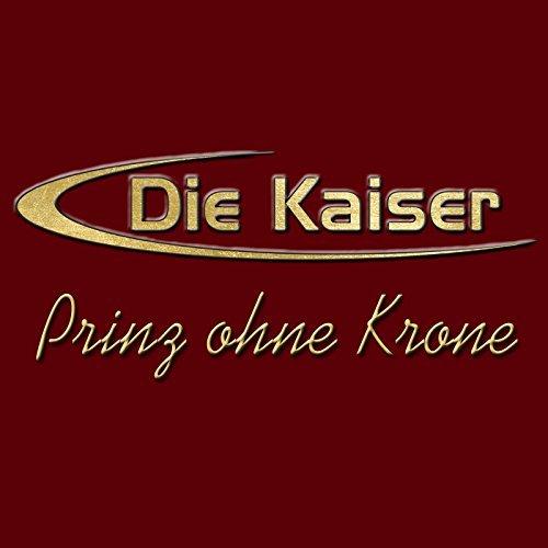 DIE KAISER - Prinz Ohne Krone (MCK)
