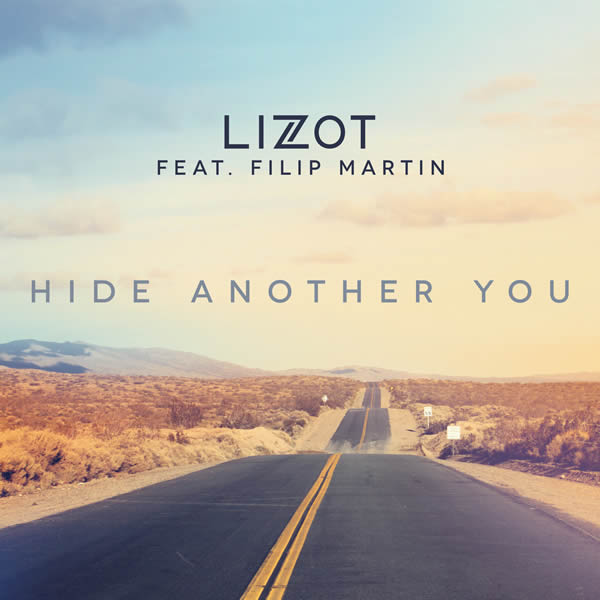 LIZOT FEAT. FILIP MARTIN - Hide Another You (Nitron/Sony)