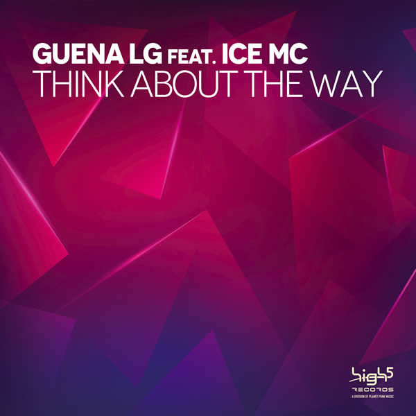 GUENA LG FEAT. ICE MC - Think About The Way (High 5/Planet Punk/KNM)