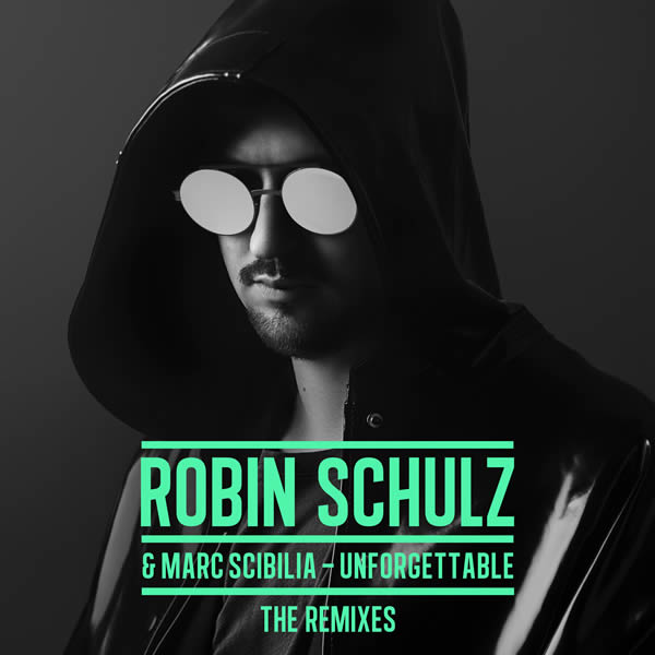 ROBIN SCHULZ & MARC SCIBILIA - Unforgettable - The Remixes (Tonspiel/Warner)