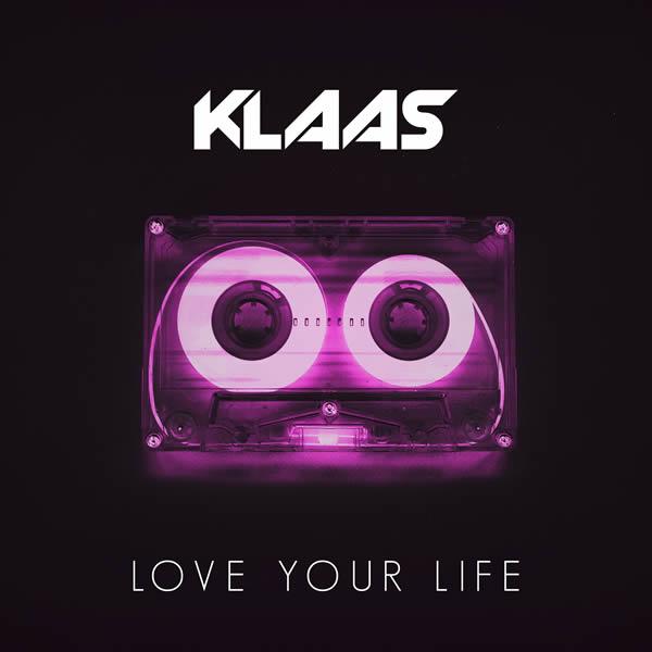 KLAAS - Love Your Life (Planet Punk/KNM)