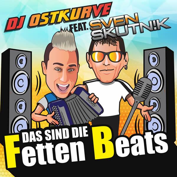 DJ OSTKURVE FEAT. SVEN SKUTNIK - Das Sind Die Fetten Beats (B 46/A 45/KNM)