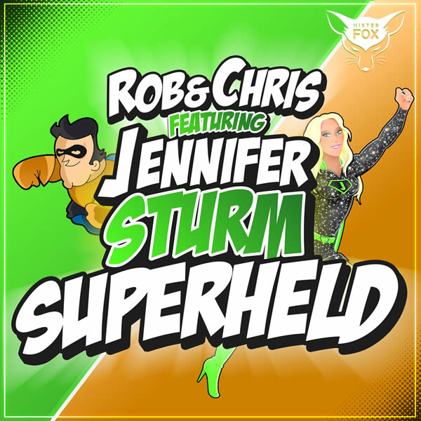ROB & CHRIS FEAT. JENNIFER STURM - Superheld 2018 (Mister Fox)