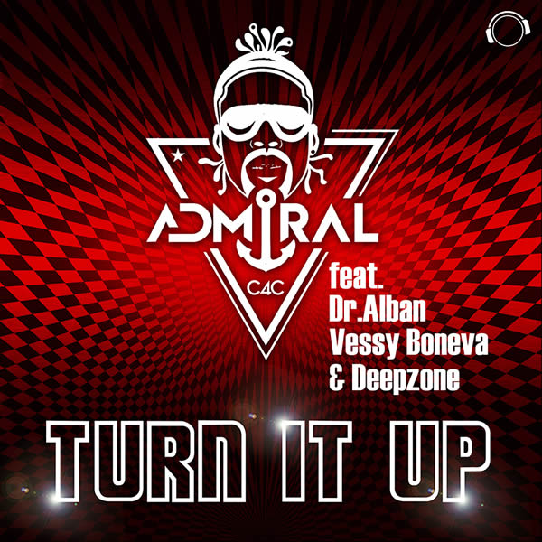 ADMIRAL C4C FEAT. DR. ALBAN, VESSY BONEVA & DEEPZONE - Turn It Up (Mental Madness/KNM)