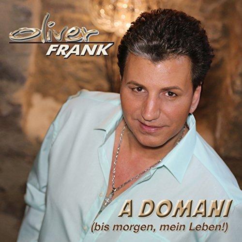 OLIVER FRANK - A Domani (Bis Morgen, Mein Leben!) (Megamix)