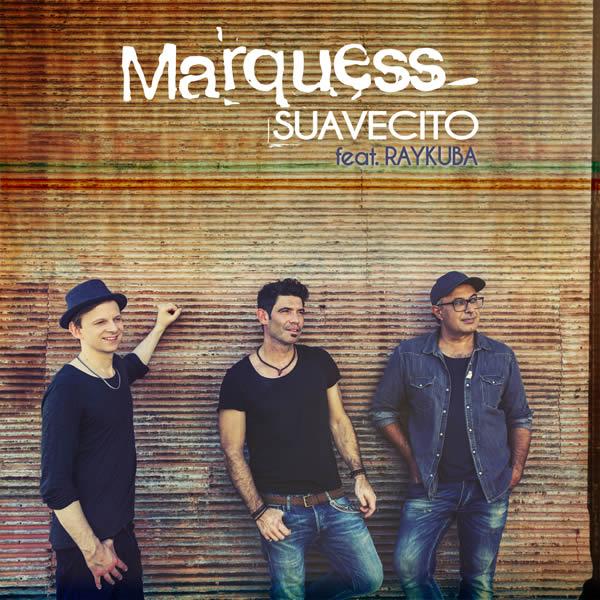 MARQUESS FEAT. RAYKUBA - Suavecito (Starwatch)