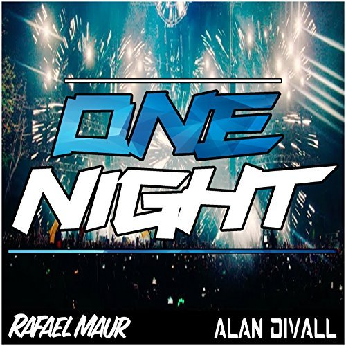 RAFAEL MAUR & ALAN DIVALL - One Night (XWaveZ/KHB)