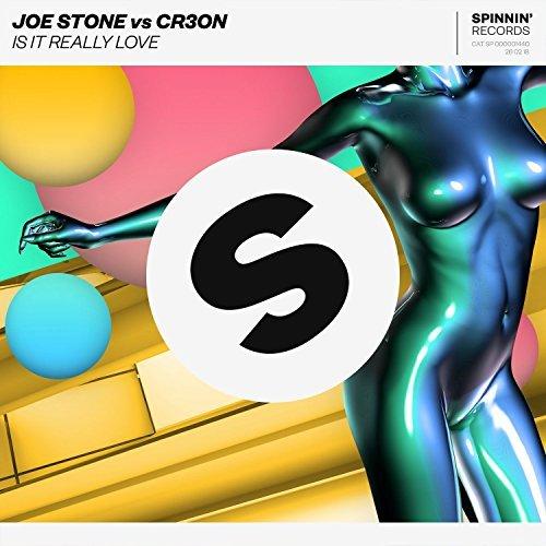 JOE STONE & CR3ON - Is It Really Love (Spinnin/Warner)