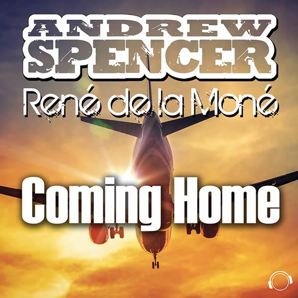 ANDREW SPENCER & RENÉ DE LA MONÉ - Coming Home (Mental Madness/KNM)