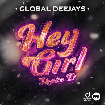 GLOBAL DEEJAYS - Hey Girl (Shake it) (Planet Punk/KNM)