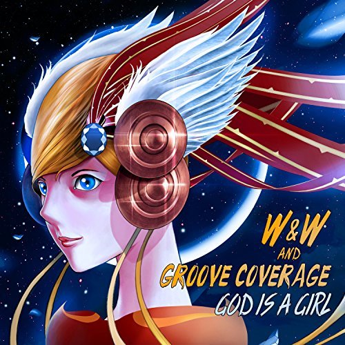 W&W AND GROOVE COVERAGE - God Is A Girl (Suprime/Armada/Kontor/KNM)