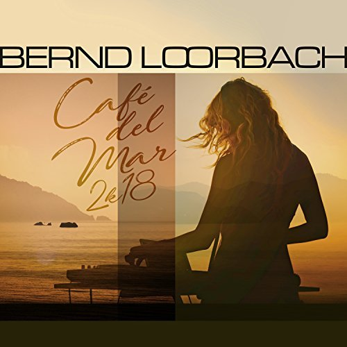 BERND LOORBACH - Cafe Del Mar 2K18 (Sounds United)