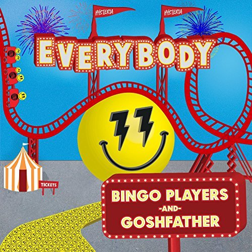 BINGO PLAYERS AND GOSHFATHER - Everybody (Hysteria/Spinnin/FUGA)