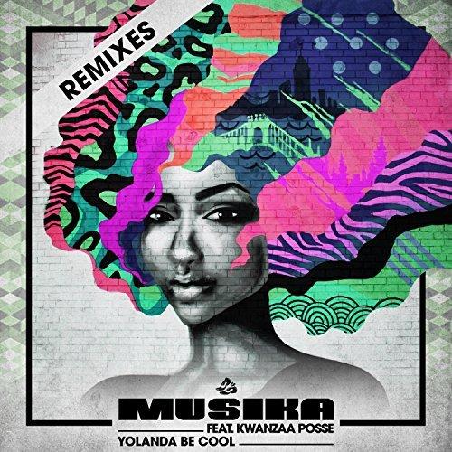 YOLANDA BE COOL FEAT. KWANZAA POSSE - Musika (Sweat It Out!/Believe)