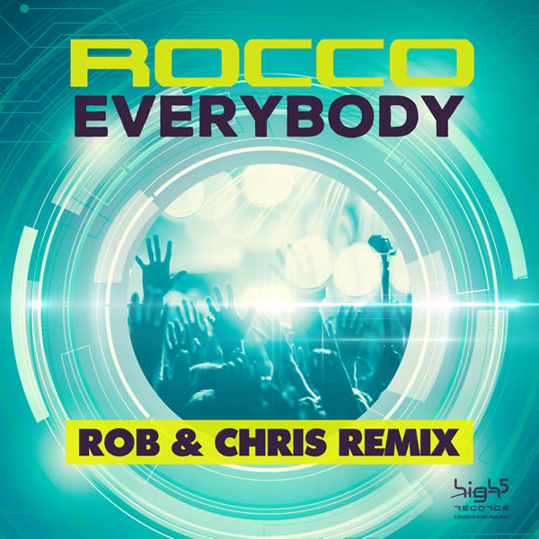 ROCCO - Everybody (Rob & Chris Remix) (High 5/Planet Punk/KNM)