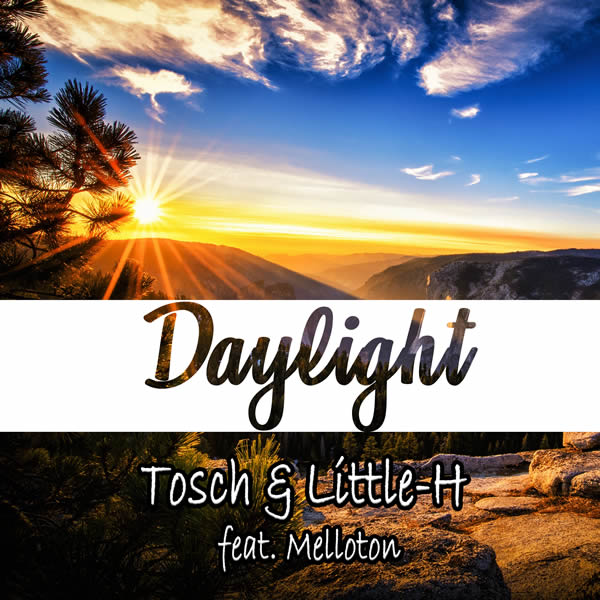 TOSCH & LITTLE-H FEAT. MELLOTON - Daylight (C 47/A 45)
