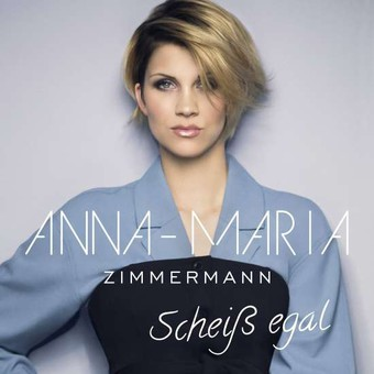 ANNA-MARIA ZIMMERMANN - Scheiß Egal (Na Klar!/Electrola/Universal/UV)
