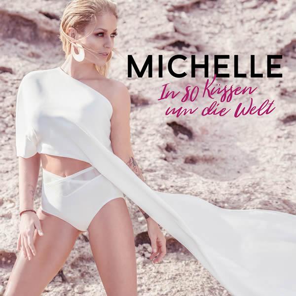 MICHELLE - In 80 Küssen Um die Welt (Polydor/Island/Universal/UV)