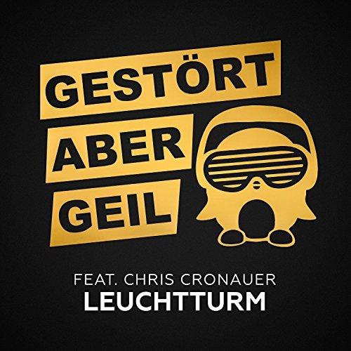 GESTÖRT ABER GEIL FEAT. CHRIS CRONAUER - Leuchtturm (Kontor/KNM)