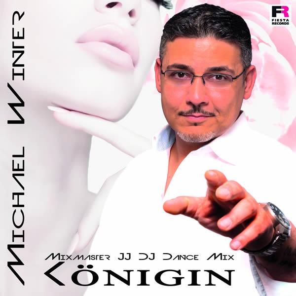 MICHAEL WINTER - Königin (Mixmaster JJ DJ Dance Mix) (Fiesta/KNM)