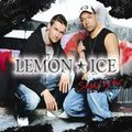 LEMON ICE - Stand By Me (Icezone/Sony BMG)