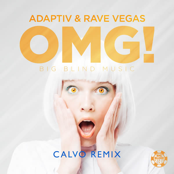 ADAPTIV & RAVE VEGAS - OMG (Calvo Remix) (Big Blind/Planet Punk/KNM)