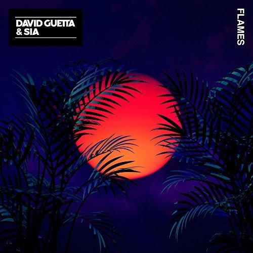 DAVID GUETTA & SIA - Flames (Parlophone/Warner)