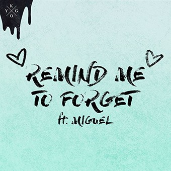 KYGO FEAT. MIGUEL - Remind Me To Forget (Kygo/Ultra/Sony)