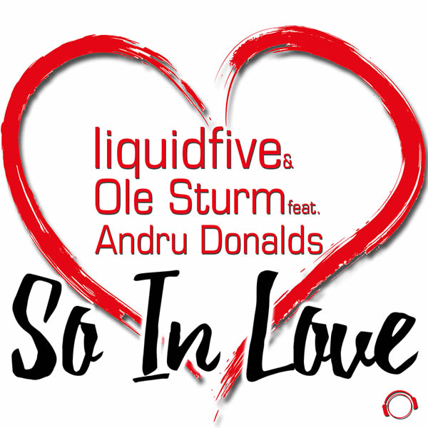 LIQUIDFIVE & OLE STURM FEAT. ANDRU DONALDS - So In Love (Mental Madness/KNM)